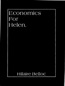 Belloc: Economics for Helen